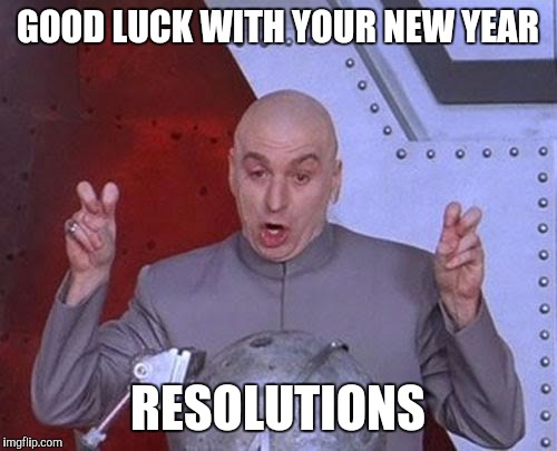 goodluckwithyournewyearsresolutions